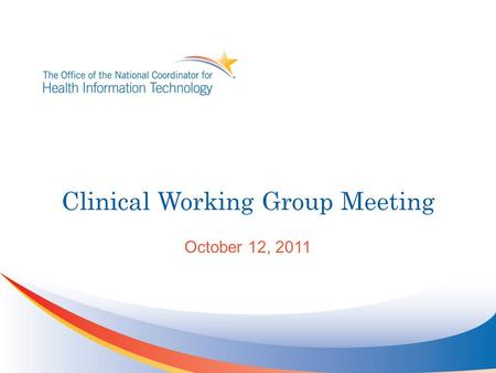 Clinical Working Group Meeting October 12, 2011. Agenda 2 TopicTime Allotted User Story Prioritization12:00 – 12:30 Review Generic User Story Comments12:30.