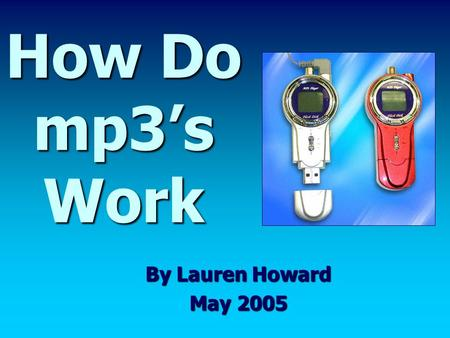 How Do mp3's Work By Lauren Howard May 2005. MPEG Mp3 files are short for MPEG-Layer3 files. MPEG is short for the Motion Pictures Expert Group. This.