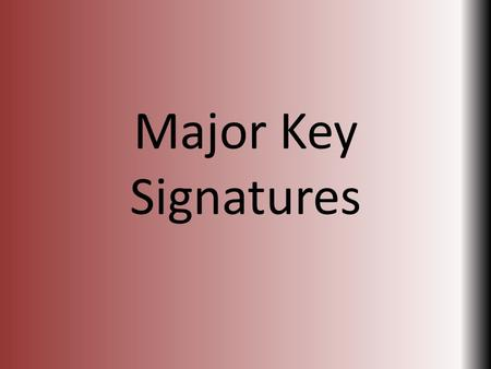 Major Key Signatures. Disclaimer Page Chorus is a TEAM It is my goal to have 100% of our team understanding these concepts. If you already know this stuff,