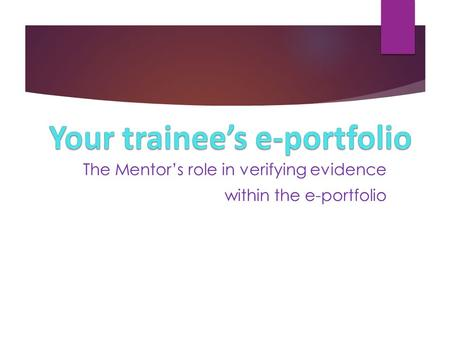 mentorship portfolio of evidence Central to this is a framework for mentor training consisting of a set of  and  reflected on their practice as a mentor and submitted a portfolio of evidence.