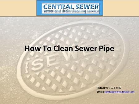 How To Clean Sewer Pipe Phone: 914-573-4589
