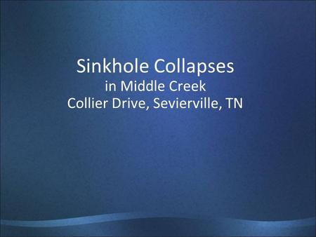 Sinkhole Collapses in Middle Creek Collier Drive, Sevierville, TN.