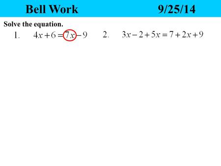 Bell Work9/25/14 Solve the equation. Solving Proportions 11/18/2015 Heading TSWBAT: solve a proportion. Students apply algebraic techniques to solve.
