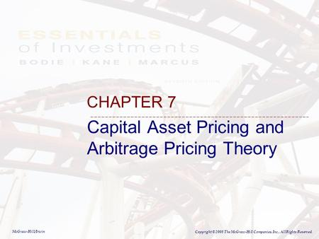 McGraw-Hill/Irwin Copyright © 2008 The McGraw-Hill Companies, Inc., All Rights Reserved. Capital Asset Pricing and Arbitrage Pricing Theory CHAPTER 7.