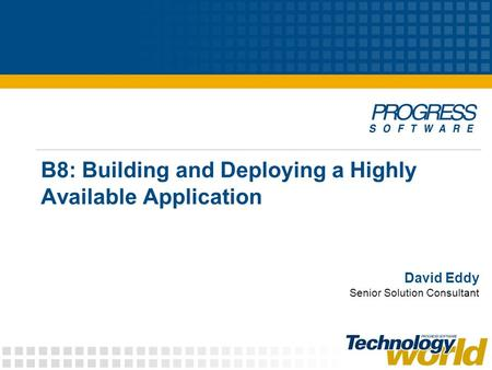 B8: Building and Deploying a Highly Available Application David Eddy Senior Solution Consultant.