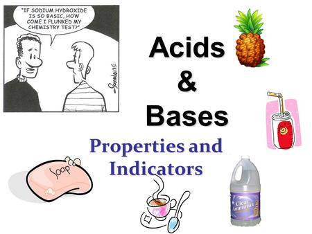 Acids & Bases Properties and Indicators. Properties electrolyte turn litmus red sour taste slippery feel turn litmus blue bitter taste sticky feel electrolyte.