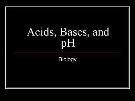 Acids, Bases, and pH Biology. Acids Any compound that forms H+ ions when dissolved in water pH of less than 7 Strong acids tend to have values that range.