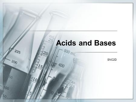 Acids and Bases SNC2D. Some Properties of Acids  Sour taste  Water soluble  Very reactive  Conduct electricity  Can act as a catalyst  Corrosive.
