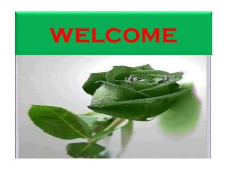 Welcome. Class-(XI) Subject: English 1 st Paper Unit-18, lesson-2 Date – 14 -05-2013.