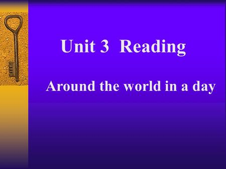 Unit 3 Reading Around the world in a day. Revision 1.What foreign countries do you know ? 2. What places of interest are there in the USA/France /Australia.