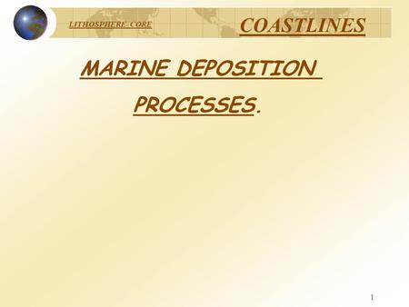 MARINE DEPOSITION PROCESSES..