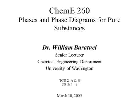 ChemE 260 Phases and Phase Diagrams for Pure Substances