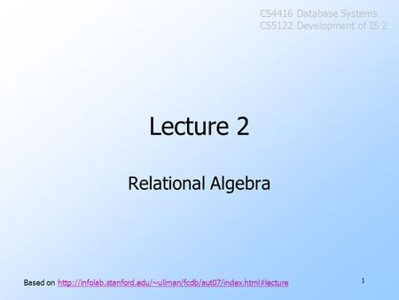 1 Lecture 2 Relational Algebra Based on
