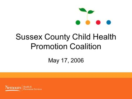 Sussex County Child Health Promotion Coalition May 17, 2006.