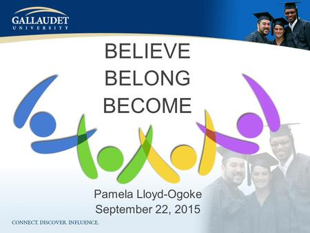 Pamela Lloyd-Ogoke September 22, 2015 BELIEVE BELONG BECOME.
