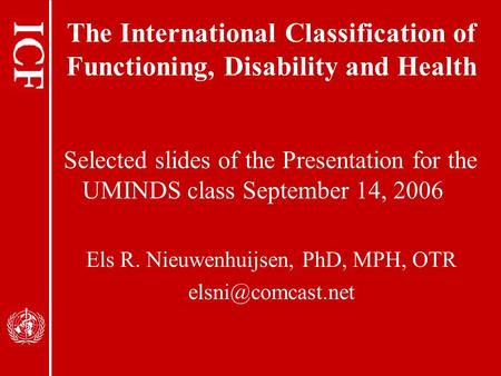 The International Classification of Functioning, Disability and Health