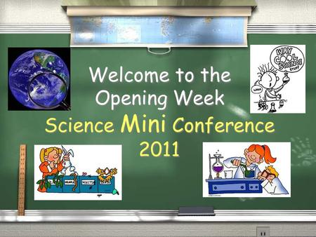 Welcome to the Opening Week Science Mini Conference 2011.