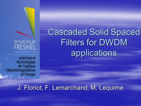 Cascaded Solid Spaced Filters for DWDM applications