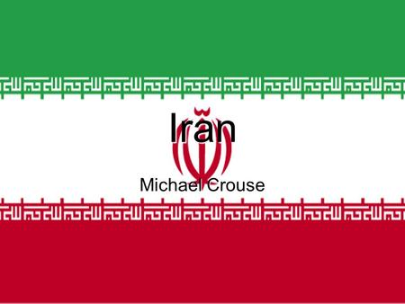 Iran Michael Crouse. The Land… Iran is located in the Middle East. It borders the Gulf of Oman the Persian Gulf, and the Capsian Sea. Iran is situated.