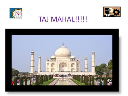 TAJ MAHAL!!!!!. WHO BUILT THE TAJ MAHAL? In spite of various traditions and conspiracy theories that pop up every other day, most of the historians have.