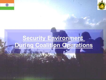 Security Environment During Coalition Operations.