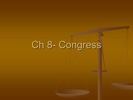 Ch 8- Congress The House of Representatives 435 Members 435 Members Representation is based on population- Census every ten years Representation is based.