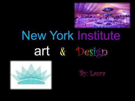 New York Institute art & Design By: Laura. NYIAD is an online trade school.