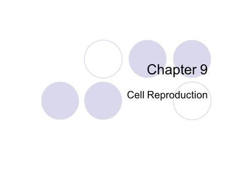 Chapter 9 Cell Reproduction. Cell Division Cell division is the process by which cells reproduce themselves.