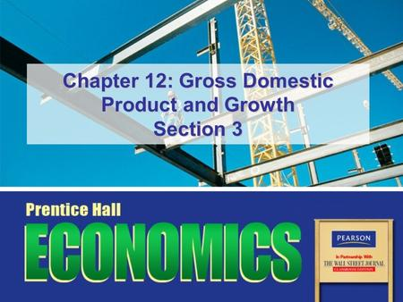 Chapter 12: Gross Domestic Product and Growth Section 3