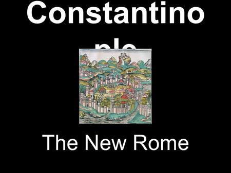 Constantinople The New Rome.