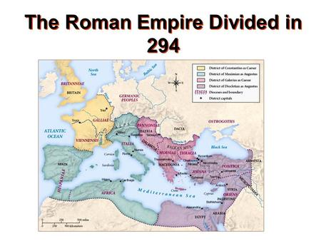 The Roman Empire Divided in 294. Barbarians invaded the Roman Empire.