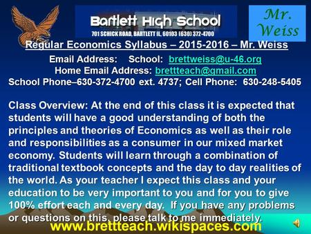 Mr. Weiss Regular Economics Syllabus – 2015-2016 – Mr. Weiss  Address: School:  Home  Address: