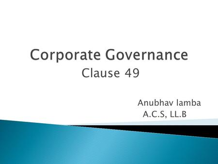 Clause 49 Anubhav lamba A.C.S, LL.B. It's an economic activity related to:- (a) Trade (b) Commerce (c) Manufacturing (d) Services For profit.