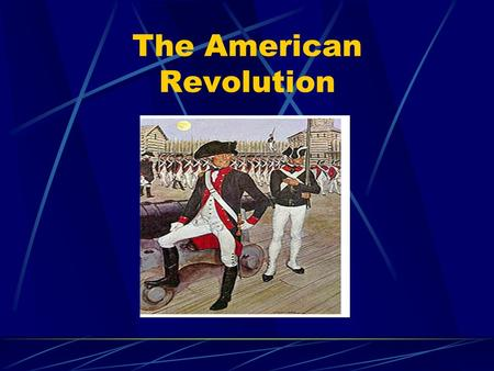 The American Revolution. The Battles Lexington and Concord Fort Ticonderoga Bunker Hill Siege of Boston Quebec Saratoga.