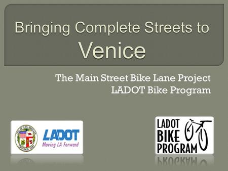 The Main Street Bike Lane Project LADOT Bike Program.
