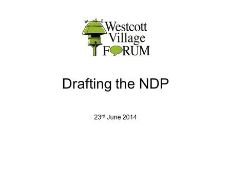 Drafting the NDP 23 rd June 2014. 4 areas for NDP to focus on Housing Development Facilities Parking Commercial.