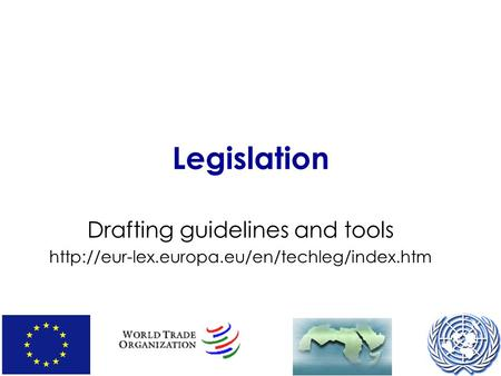 Legislation Drafting guidelines and tools