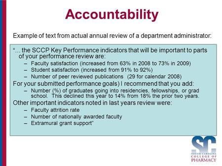 "Accountability Example of text from actual annual review of a department administrator: ""... the SCCP Key Performance indicators that will be important."