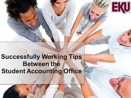 Successfully Working Tips Between the Student Accounting Office.