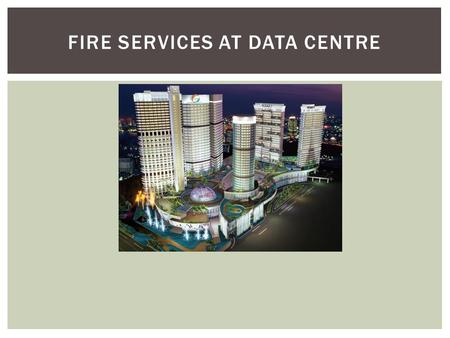FIRE SERVICES AT DATA CENTRE