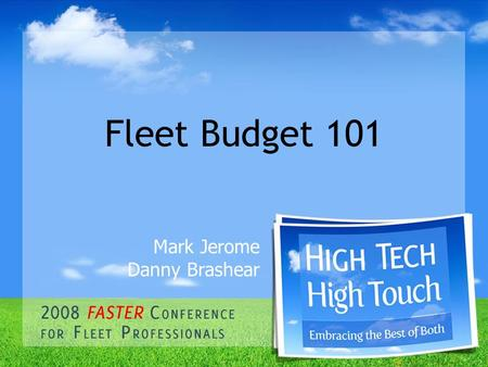 Fleet Budget 101 Mark Jerome Danny Brashear. Current FY Budget Highlight Examples Completed expansion of the shop. Reduced the cost of making new police.