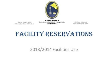 Facility Reservations 2013/2014 Facilities Use.