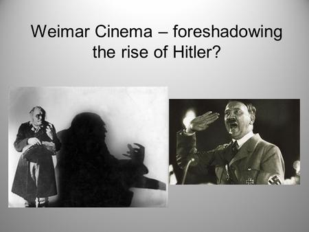 Weimar Cinema – foreshadowing the rise of Hitler?