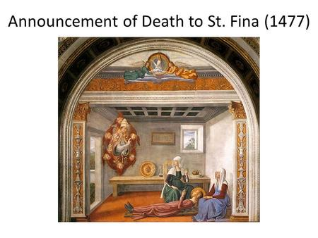 Announcement of Death to St. Fina (1477). Domenico Ghirlandaio (1449-1494) Domensio was the eldest of six children, although only him and two of his brothers.