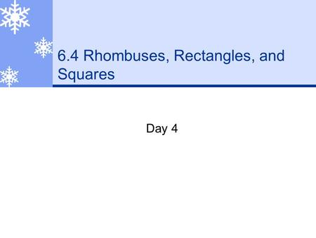 6.4 Rhombuses, Rectangles, and Squares Day 4 Review  Find the value of the variables. 52° 68° h p (2p-14)° 50° 52° + 68° + h = 180° 120° + h = 180 °
