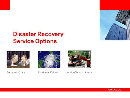 Disaster Recovery Service Options Sarbanes Oxley Hurricane Katrina London Terrorist Attack.