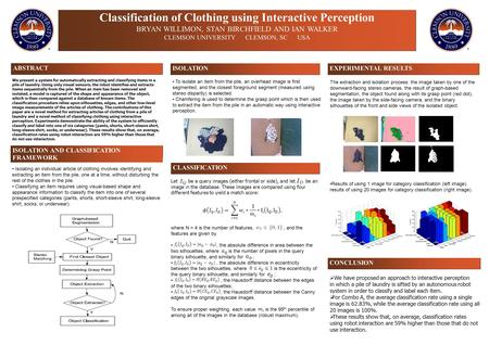 Classification of Clothing using Interactive Perception BRYAN WILLIMON, STAN BIRCHFIELD AND IAN WALKER CLEMSON UNIVERSITY CLEMSON, SC USA ABSTRACT ISOLATION.