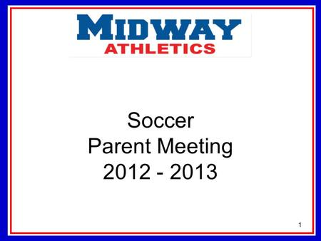 Soccer Parent Meeting 2012 - 2013 1. Contact Information 8 th Grade Coach- Adam Young   7 th Grade.