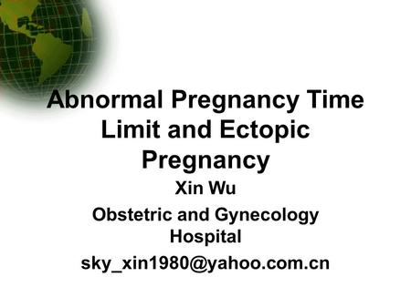 Abnormal Pregnancy Time Limit and Ectopic Pregnancy Xin Wu Obstetric and Gynecology Hospital