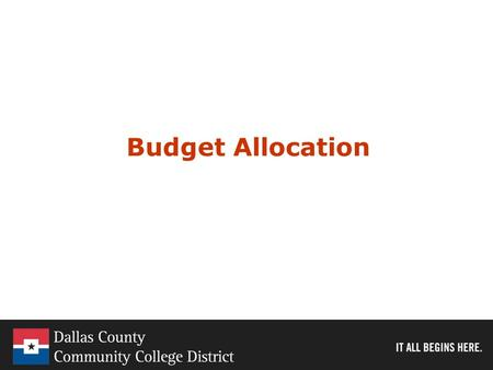 Budget Allocation. Elements of a Budget Model Alignment with Board Budget Priorities –Rapid response to workforce gaps –Address college and career readiness.